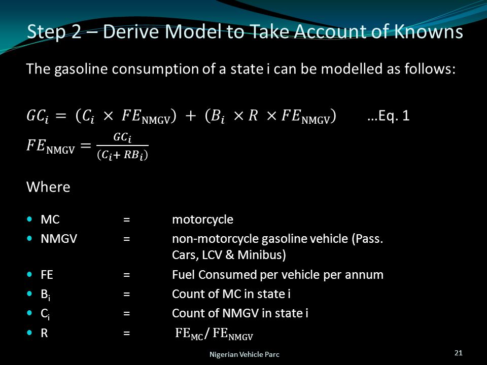 Step 2 – Derive Model to Take Account of Knowns 21 Nigerian Vehicle Parc