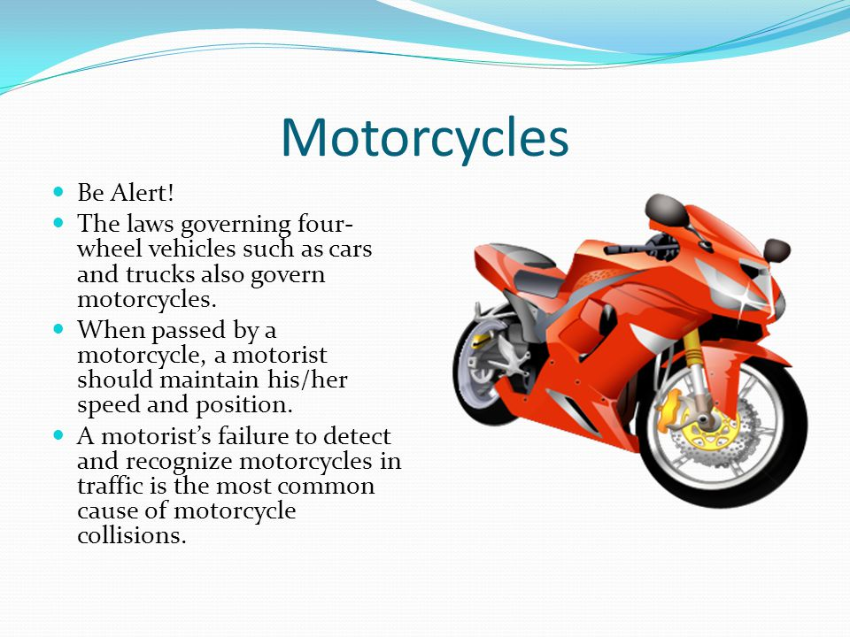 Motorcycles Be Alert.