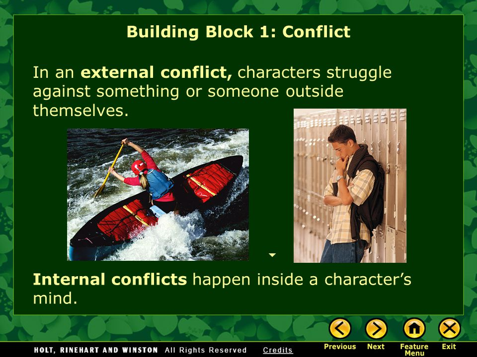 A conflict is a struggle between opposing characters or opposing forces.