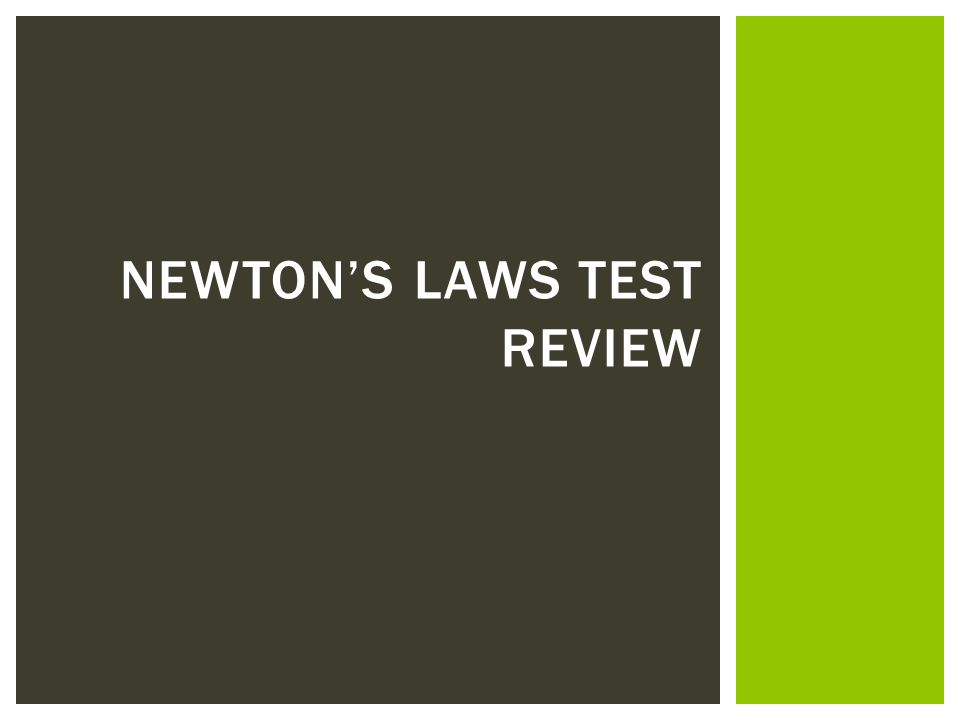 NEWTON'S LAWS TEST REVIEW