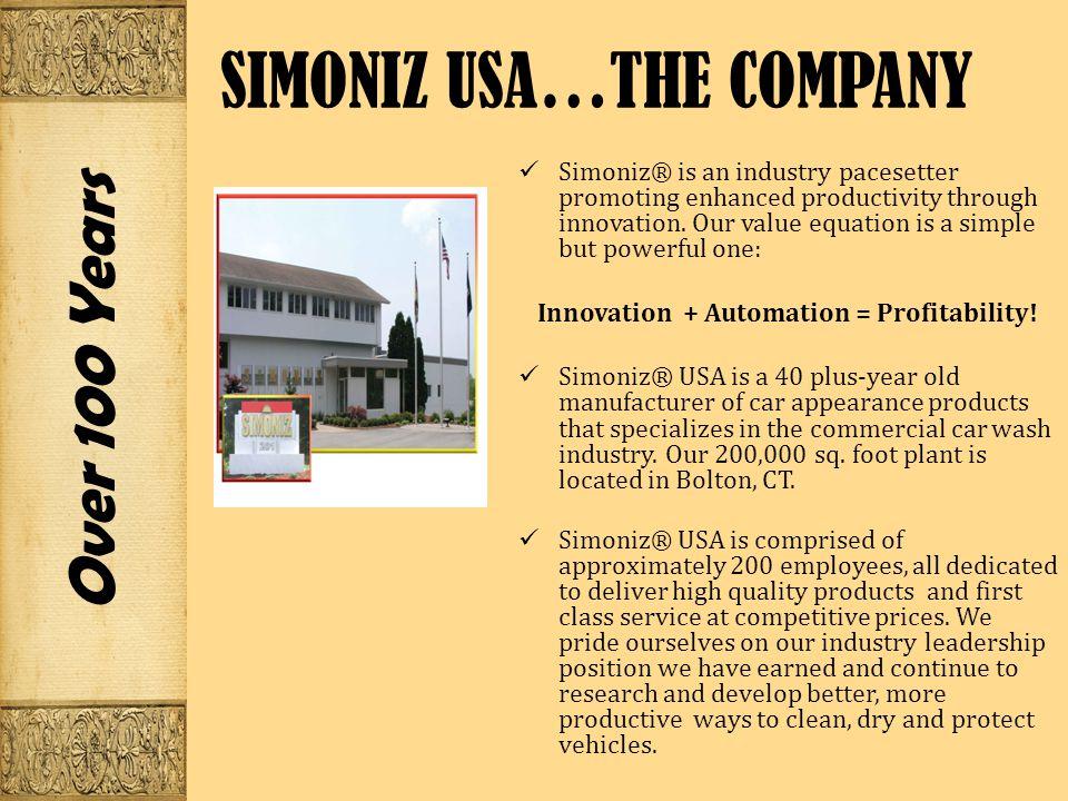 SIMONIZ USA…THE COMPANY Simoniz ® is an industry pacesetter promoting enhanced productivity through innovation.