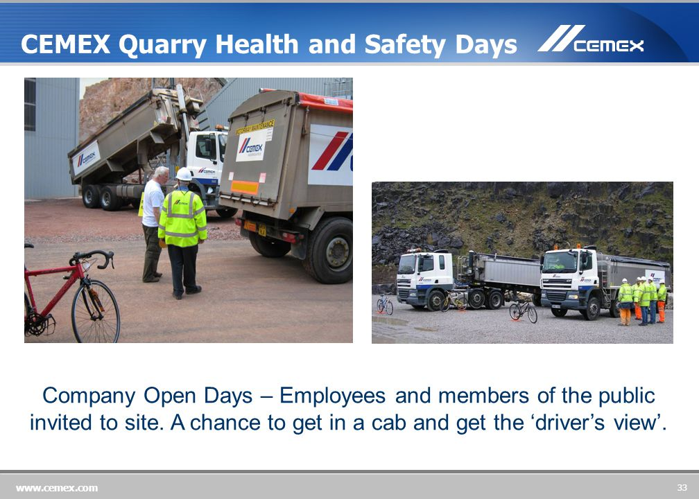 33 www.cemex.com Company Open Days – Employees and members of the public invited to site.
