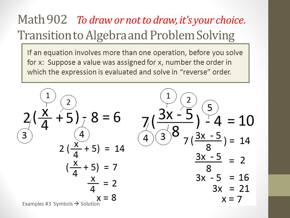 Problem #1 Symbols  Solution x = Math 902 To draw or not to draw, it's your choice.