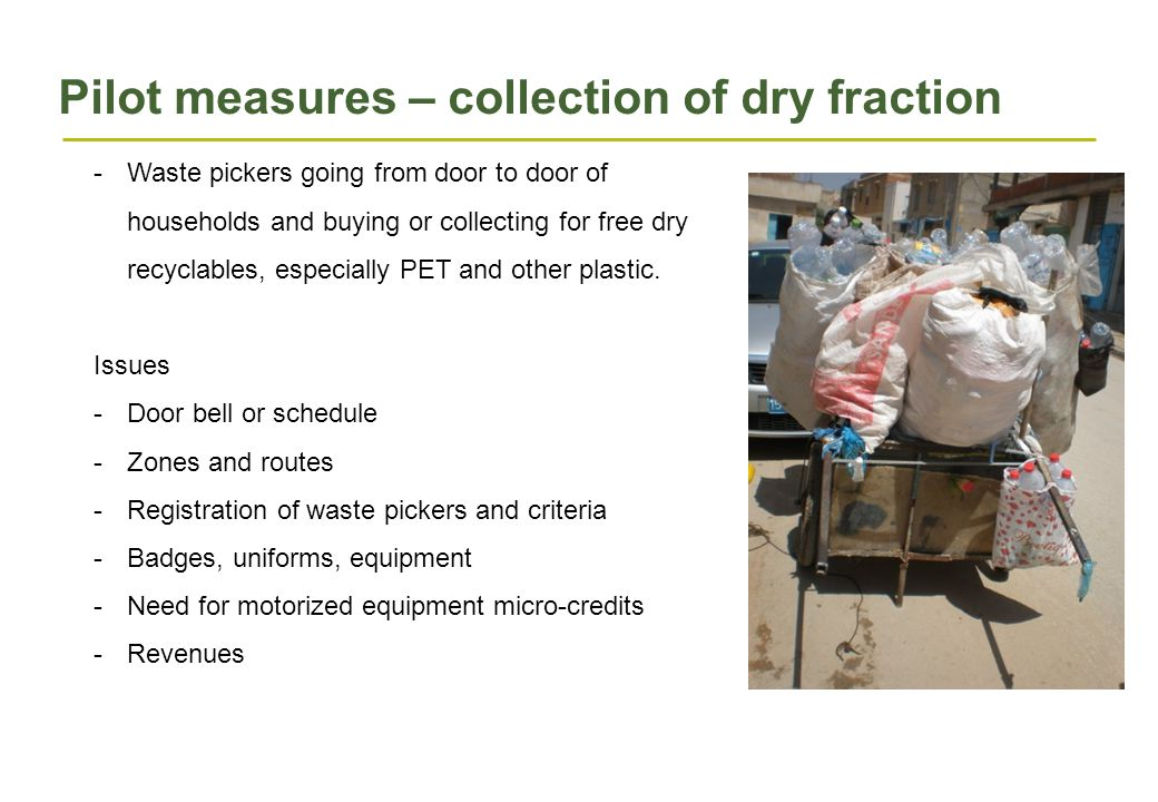 Pilot measures – collection of dry fraction -Waste pickers going from door to door of households and buying or collecting for free dry recyclables, especially PET and other plastic.