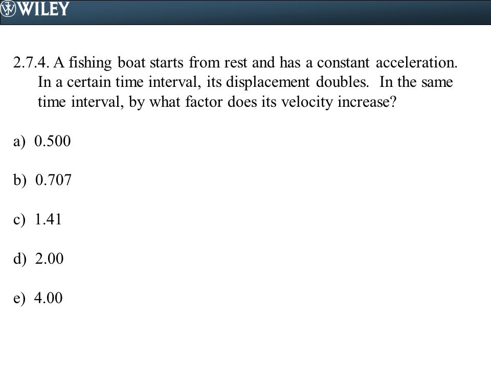 2.7.4.A fishing boat starts from rest and has a constant acceleration.