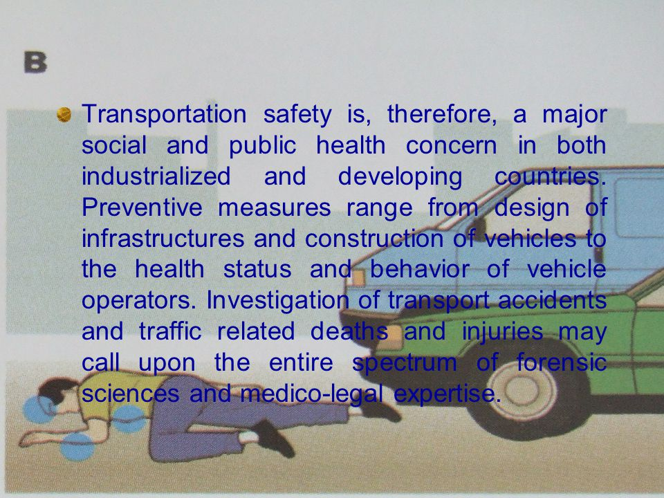 Transportation safety is, therefore, a major social and public health concern in both industrialized and developing countries.