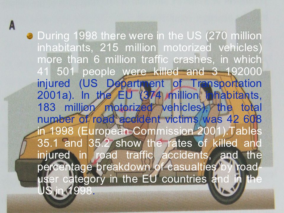 The enforcement of preventive countermeasures at different levels varying from improvement in road infrastructure and car safety, to stricter legislation on drink driving, use of safety belts and air bags for car passengers and helmets for motorcyclists has resulted, in most industrialized countries, in a general downward trend in casualties since the 1970s.