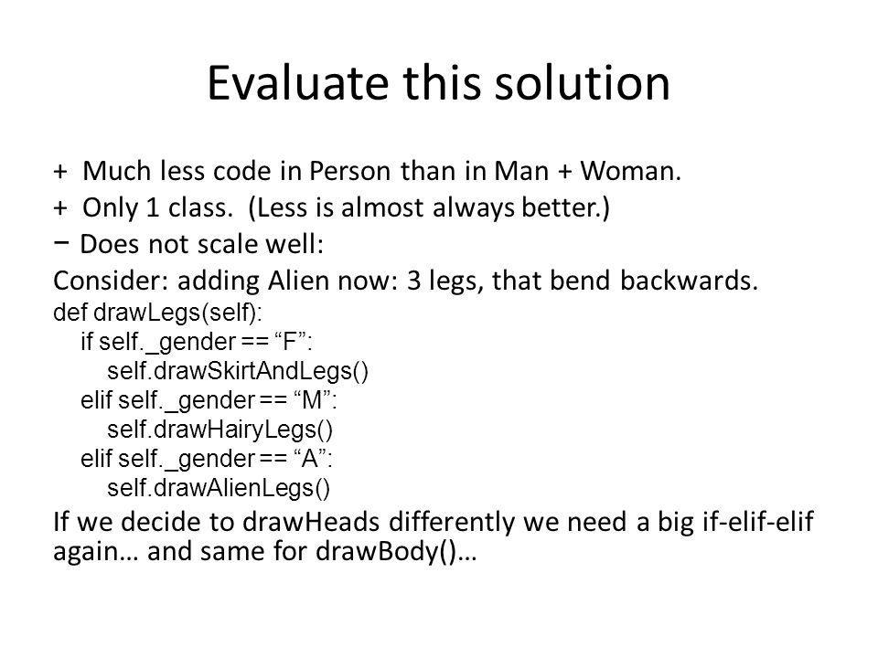 Evaluate this solution + Much less code in Person than in Man + Woman.