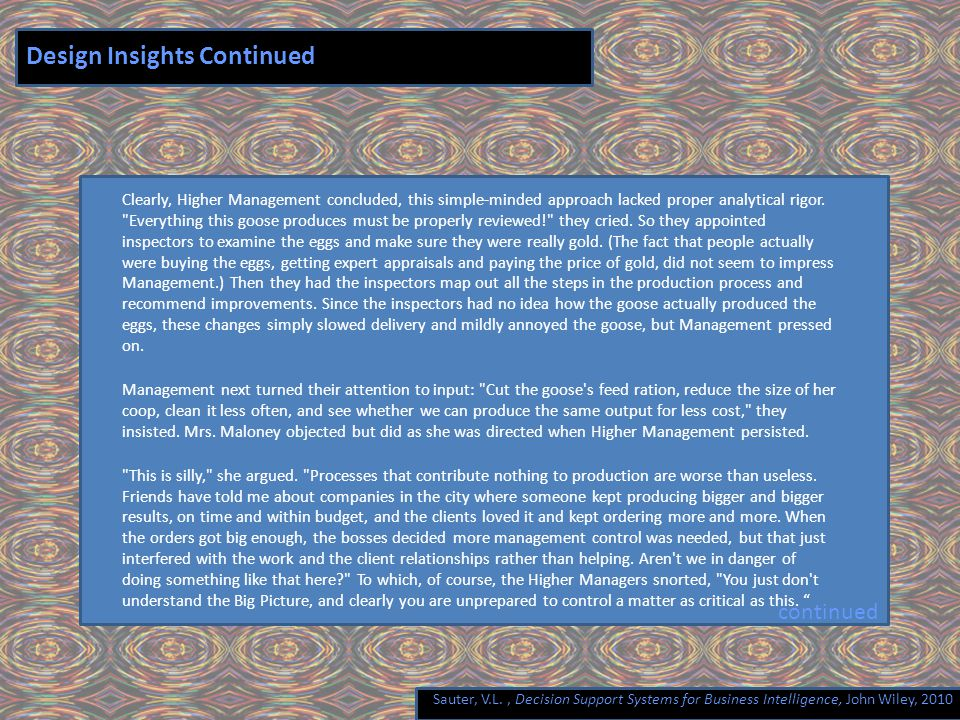 Sauter, V.L., Decision Support Systems for Business Intelligence, John Wiley, 2010 Design Insights Continued Clearly, Higher Management concluded, thi