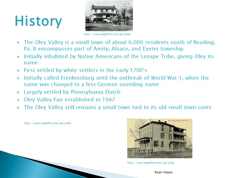  The Oley Valley is a small town of about 6,000 residents south of Reading, Pa.
