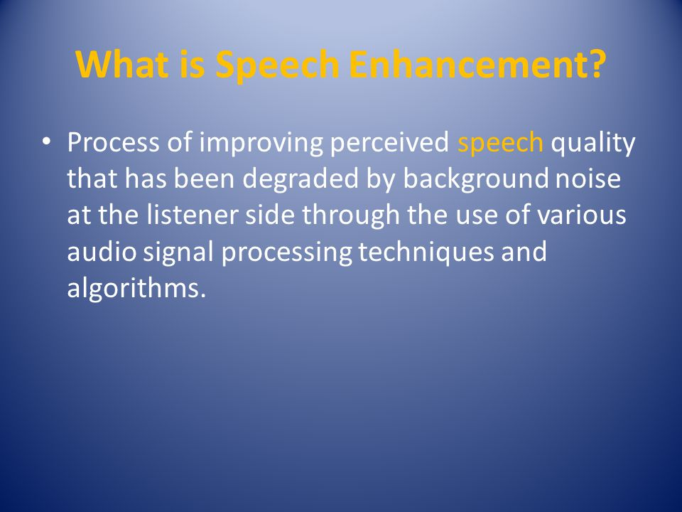 What is Speech Enhancement.