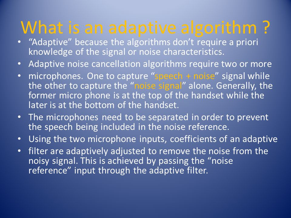 What is an adaptive algorithm .