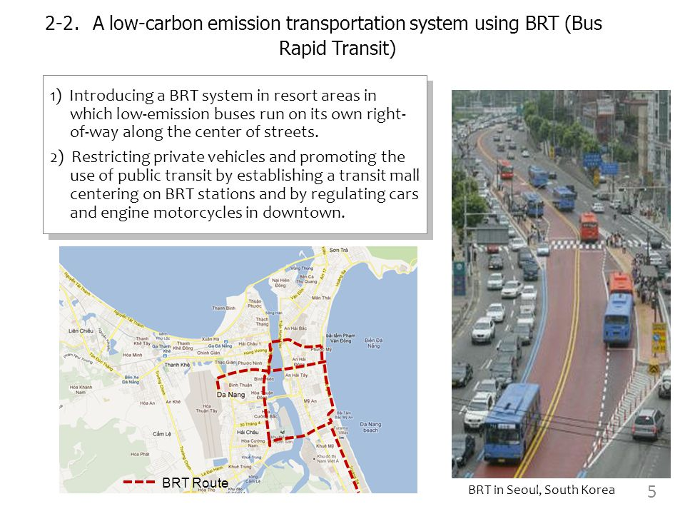 2-2 . A low-carbon emission transportation system using BRT (Bus Rapid Transit) 1) Introducing a BRT system in resort areas in which low-emission buse