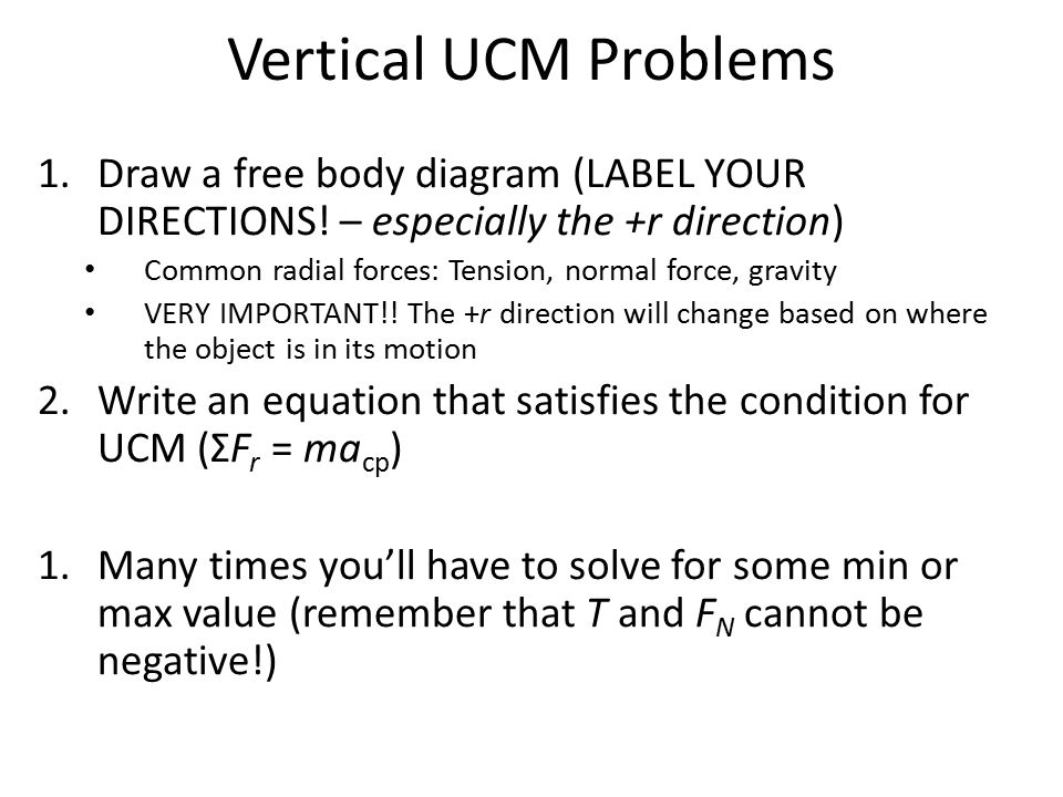 Vertical UCM Problems 1.Draw a free body diagram (LABEL YOUR DIRECTIONS.
