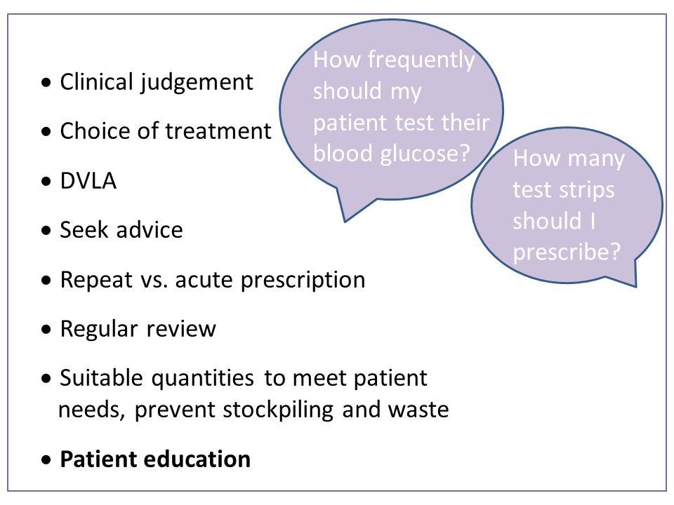  Clinical judgement  Choice of treatment  DVLA  Seek advice  Repeat vs.