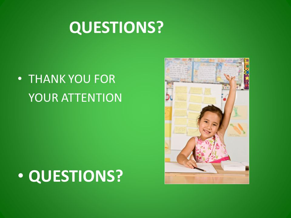 QUESTIONS THANK YOU FOR YOUR ATTENTION QUESTIONS