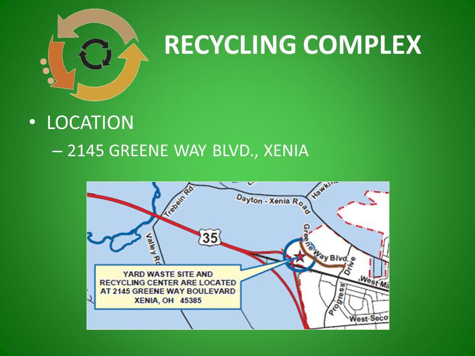 RECYCLING COMPLEX LOCATION – 2145 GREENE WAY BLVD., XENIA