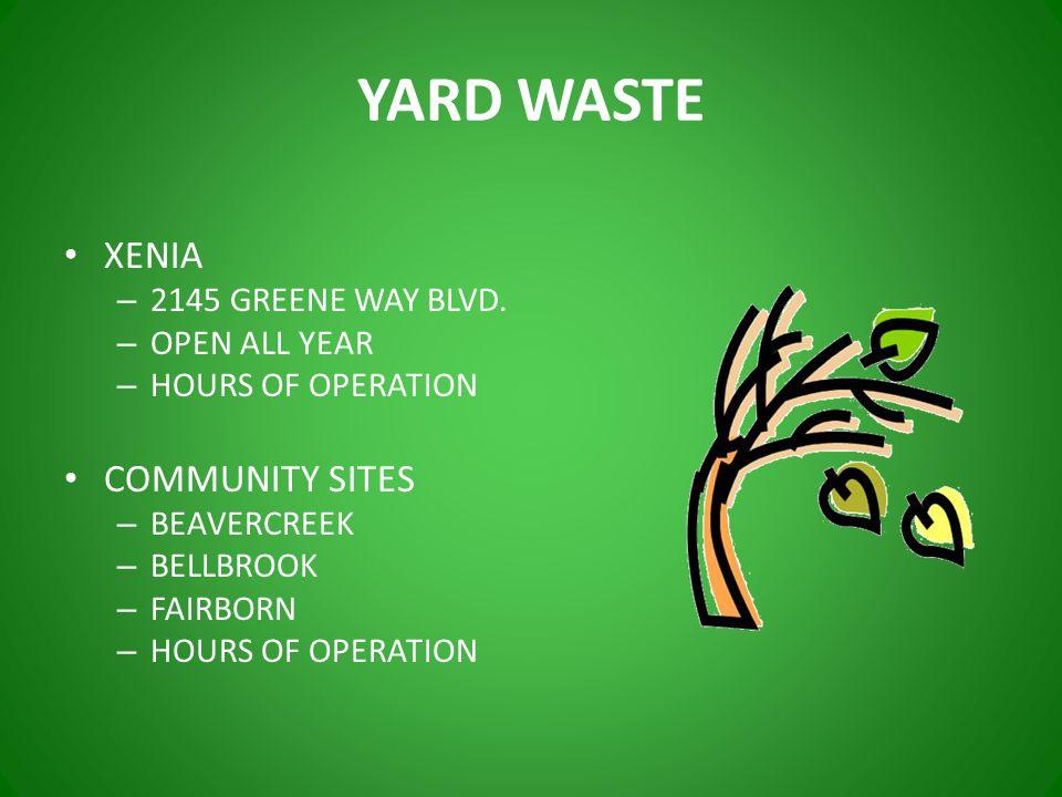 YARD WASTE XENIA – 2145 GREENE WAY BLVD.