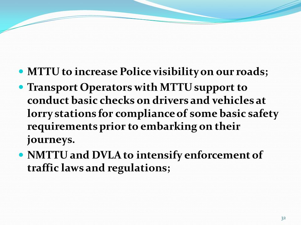 MTTU to increase Police visibility on our roads; Transport Operators with MTTU support to conduct basic checks on drivers and vehicles at lorry statio
