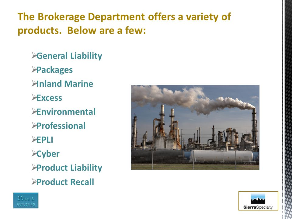 The Brokerage Department offers a variety of products.
