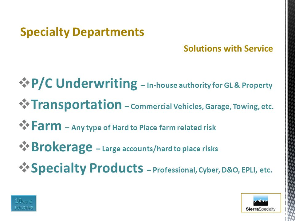  P/C Underwriting – In-house authority for GL & Property  Transportation – Commercial Vehicles, Garage, Towing, etc.