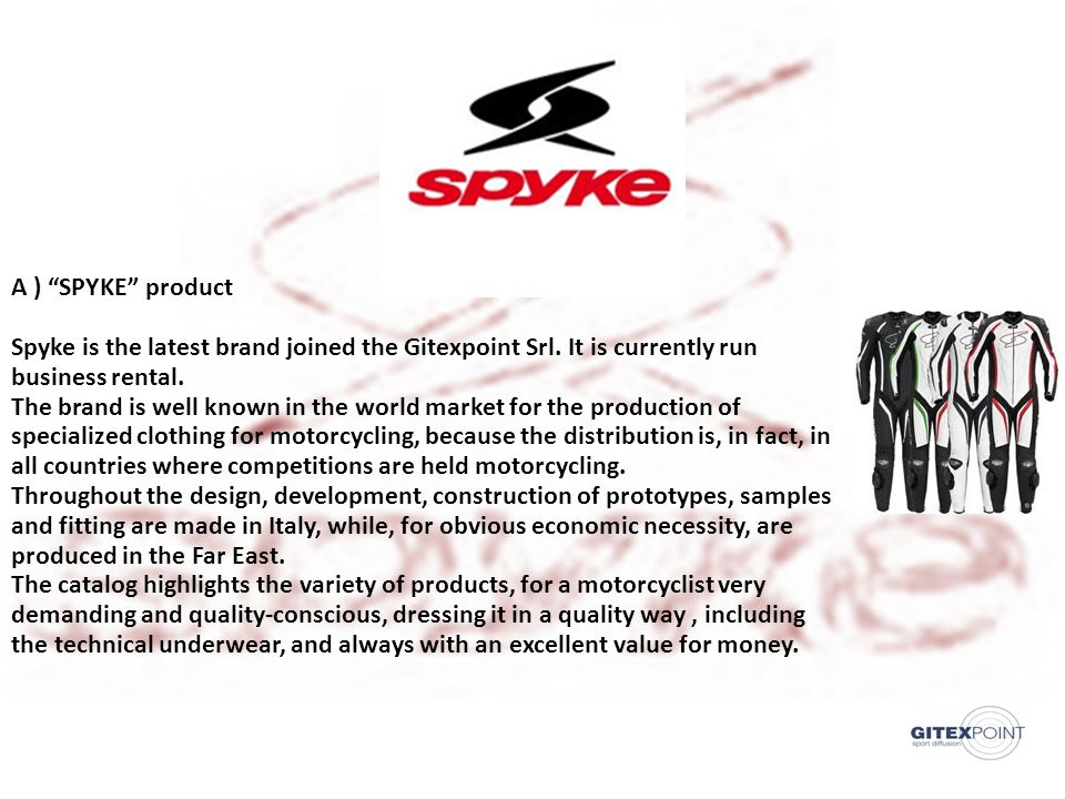 3.Development and testing of Spyke clothing We test all our materials hard (on track) 21/06/201349