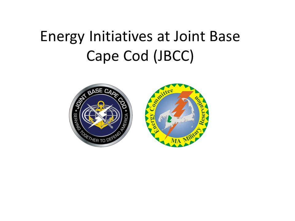 Energy Initiatives at Joint Base Cape Cod (JBCC)