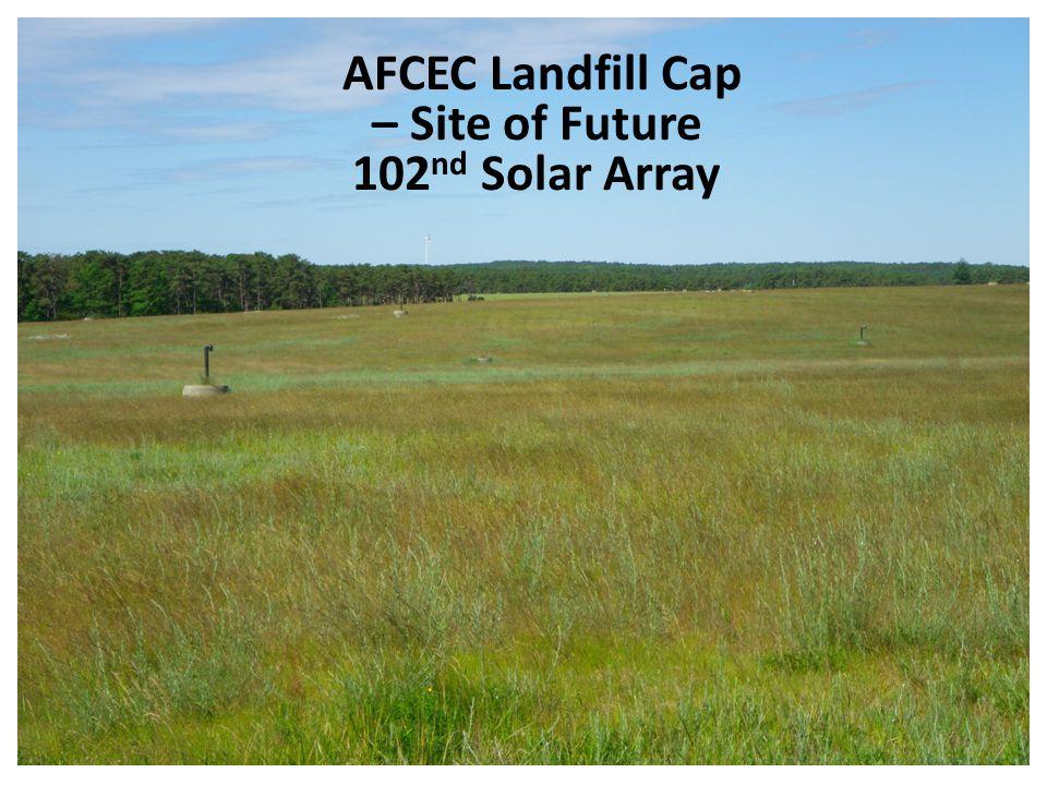 AFCEC Landfill Cap – Site of Future 102 nd Solar Array