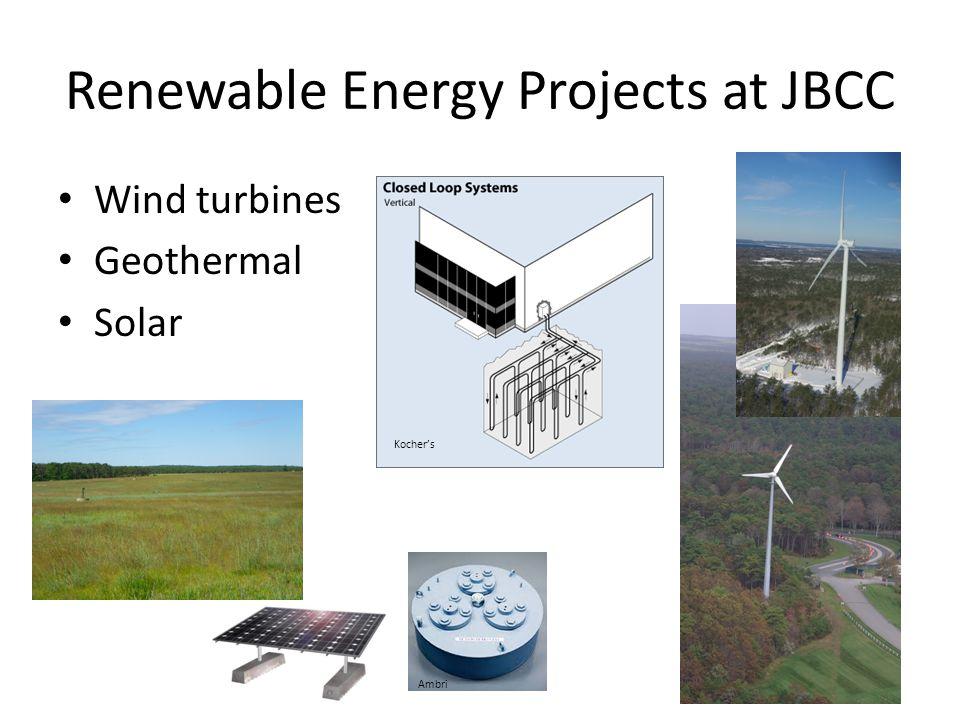 Renewable Energy Projects at JBCC Wind turbines Geothermal Solar Kocher's Ambri