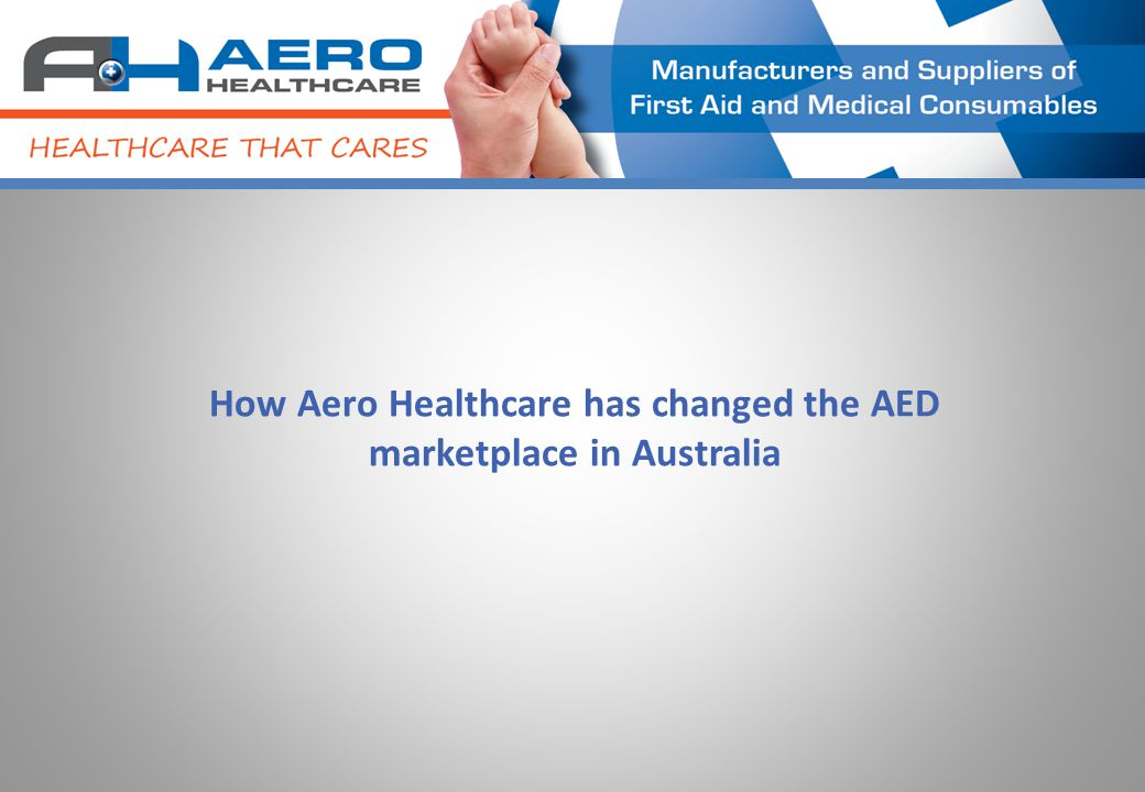How Aero Healthcare has changed the AED marketplace in Australia