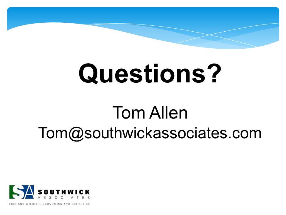Questions? Tom Allen Tom@southwickassociates.com