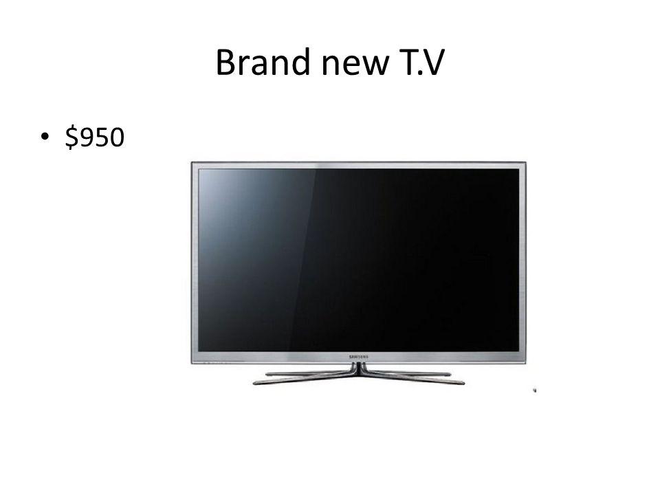 Brand new T.V $950