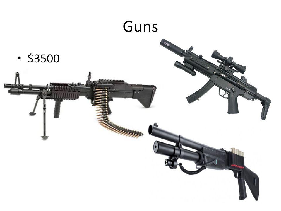 Guns $3500