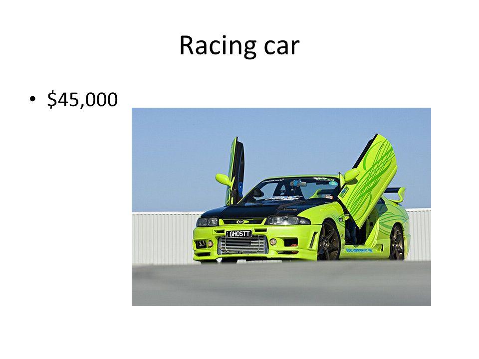 Racing car $45,000