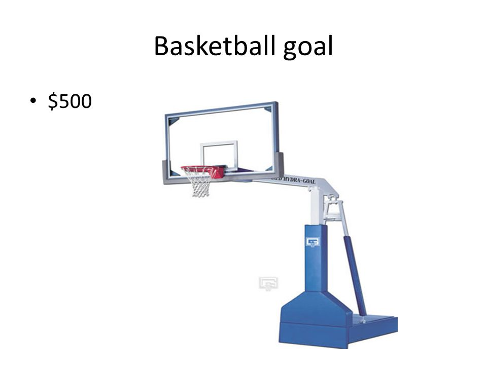 Basketball goal $500