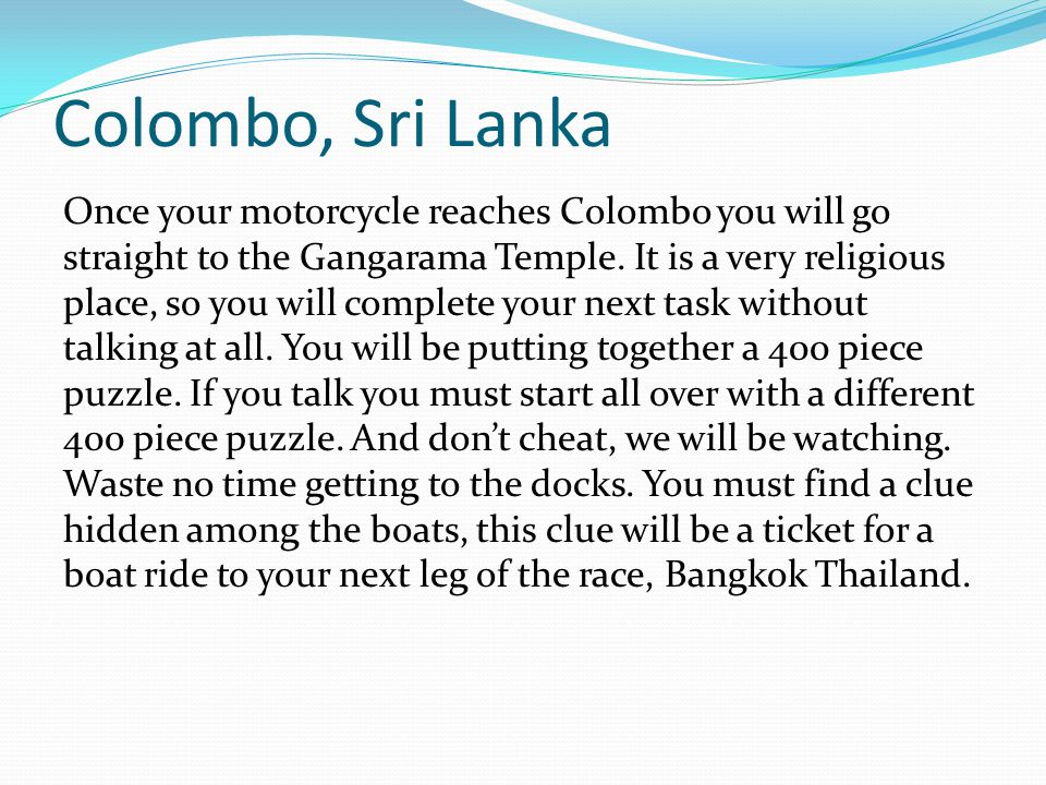 Colombo, Sri Lanka Once your motorcycle reaches Colombo you will go straight to the Gangarama Temple.