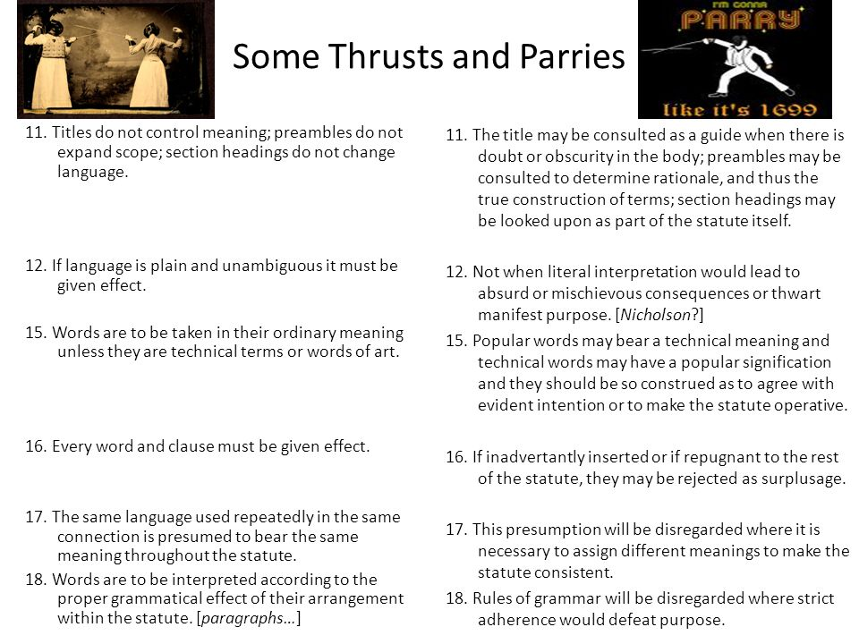 Some Thrusts and Parries 11. Titles do not control meaning; preambles do not expand scope; section headings do not change language. 12. If language is