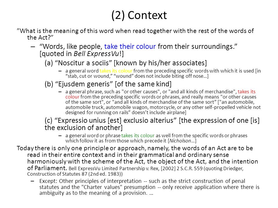 """(2) Context """"What is the meaning of this word when read together with the rest of the words of the Act?"""" – """"Words, like people, take their colour from"""