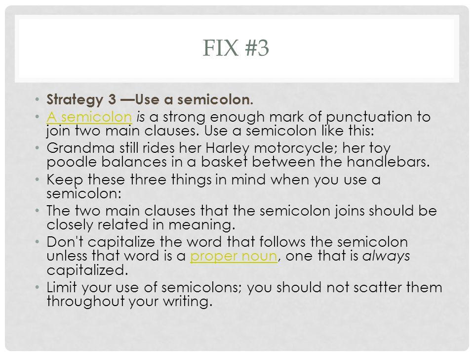 FIX #3 Strategy 3 —Use a semicolon.