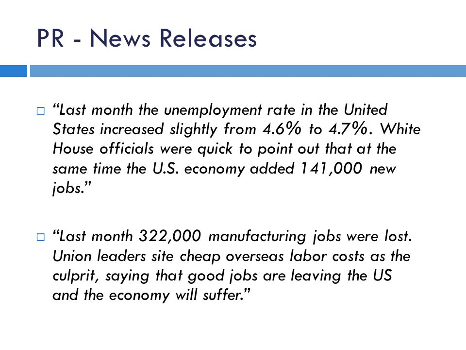 PR - News Releases  Last month the unemployment rate in the United States increased slightly from 4.6% to 4.7%.
