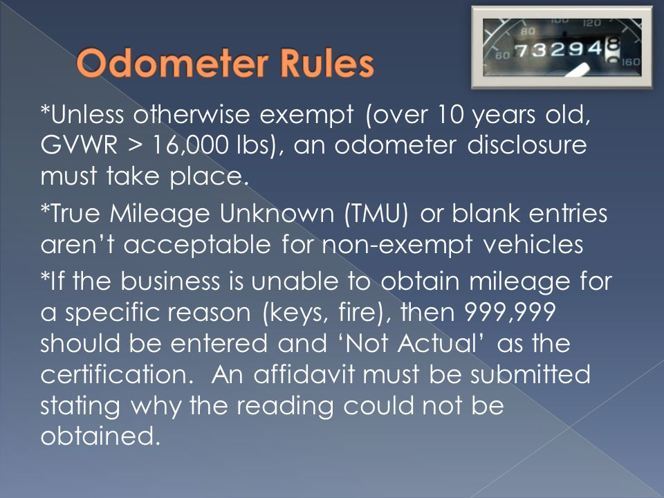 *Unless otherwise exempt (over 10 years old, GVWR > 16,000 lbs), an odometer disclosure must take place.