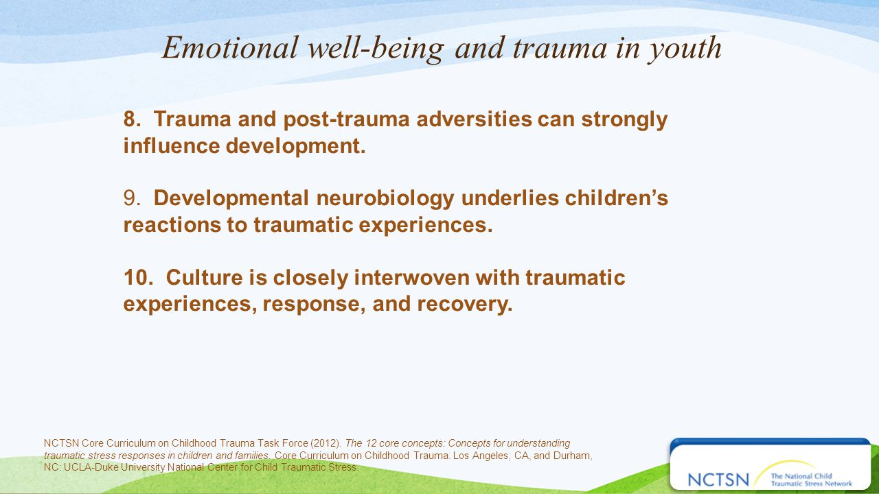 Emotional well-being and trauma in youth 8.