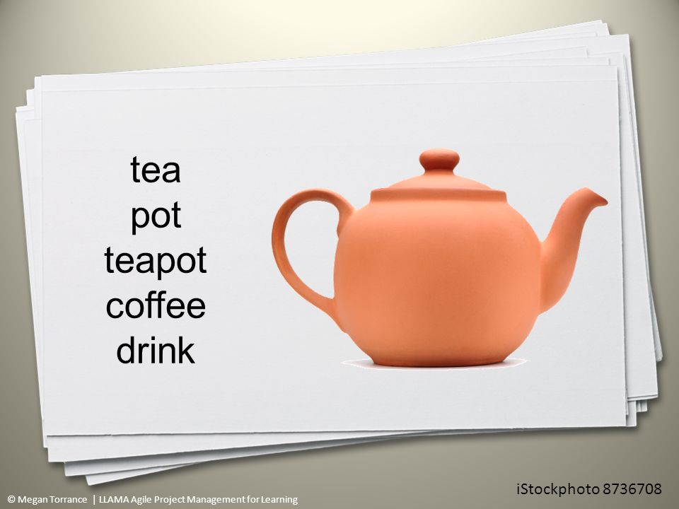 © Megan Torrance | LLAMA Agile Project Management for Learning tea pot teapot coffee drink 11 iStockphoto 8736708