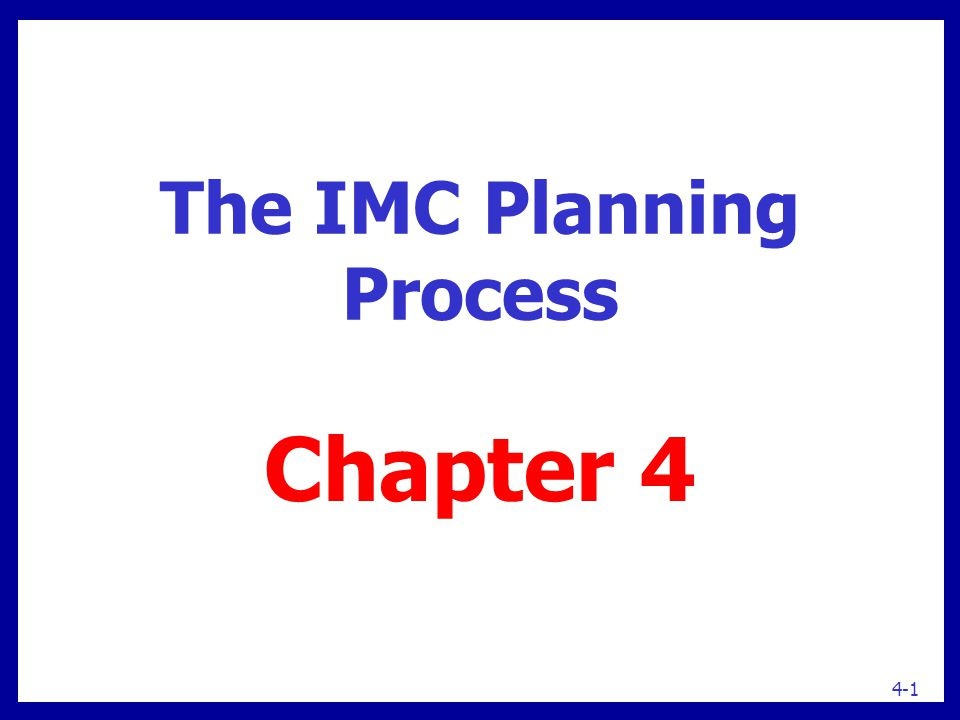 The IMC Planning Process Chapter 4 4-1