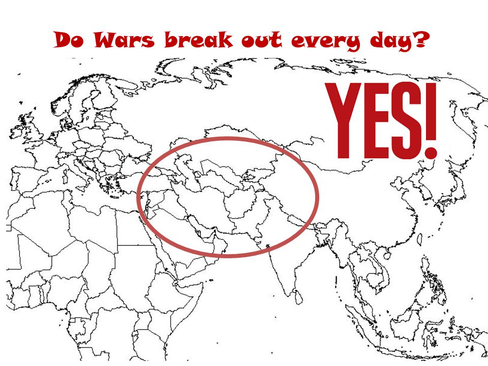 Do Wars break out every day?