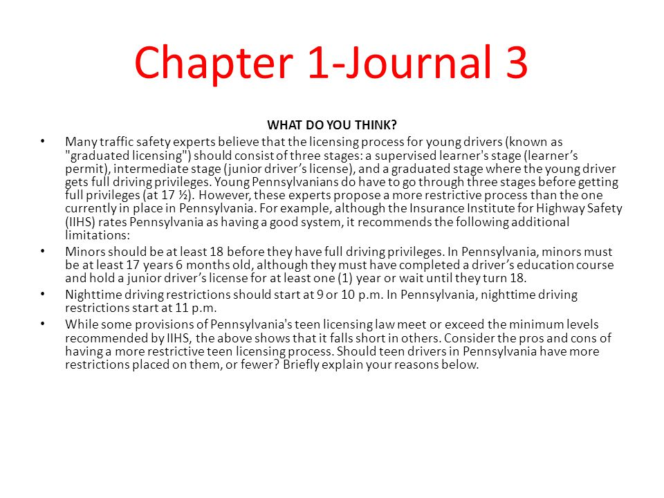 Chapter 1-Journal 3 WHAT DO YOU THINK? Many traffic safety experts believe that the licensing process for young drivers (known as