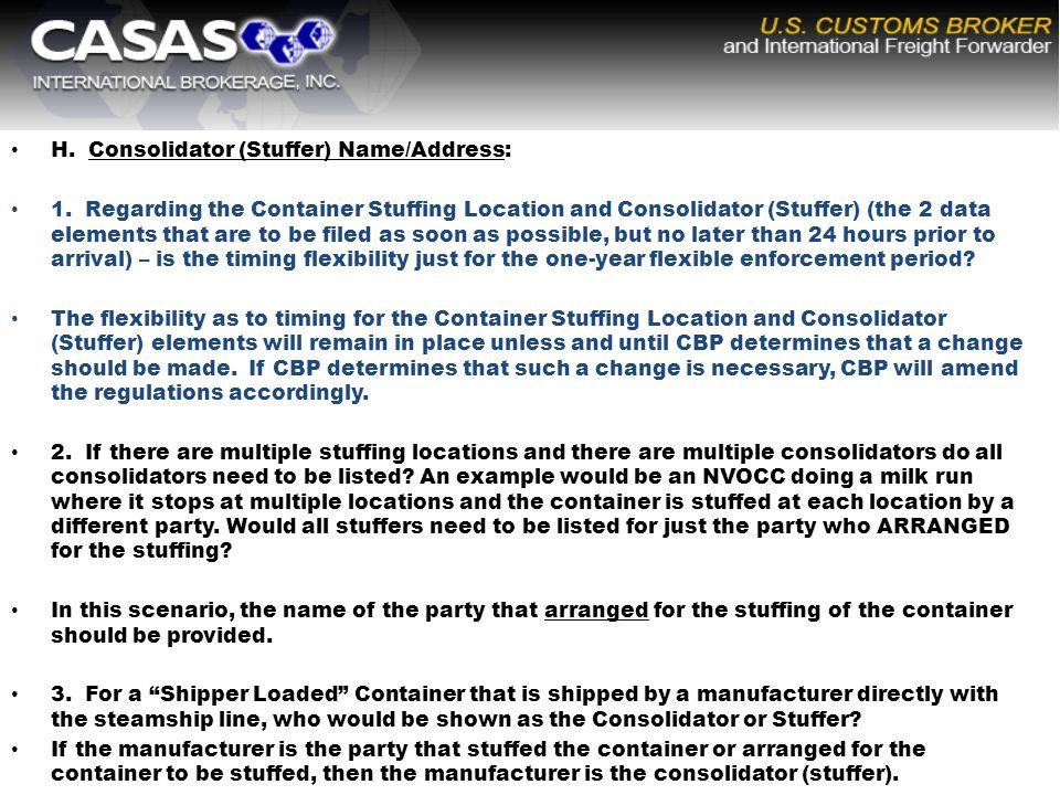 H. Consolidator (Stuffer) Name/Address: 1.