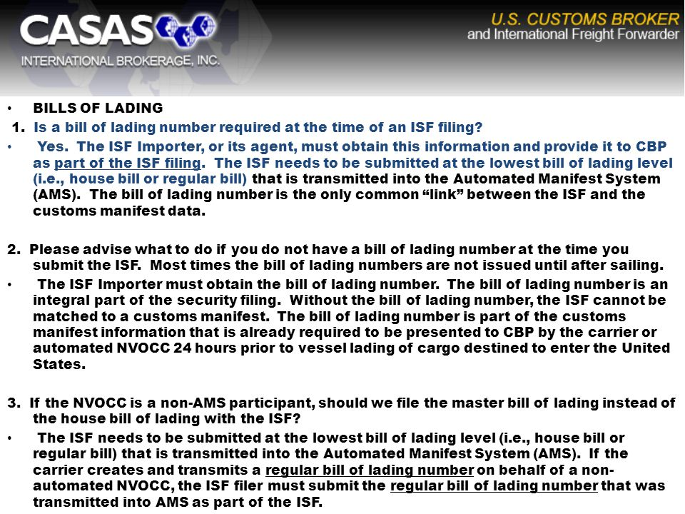 BILLS OF LADING 1. Is a bill of lading number required at the time of an ISF filing.