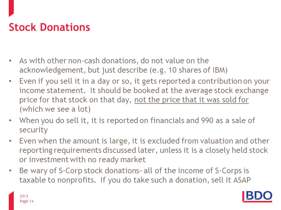 2013 Page 14 Stock Donations As with other non-cash donations, do not value on the acknowledgement, but just describe (e.g.
