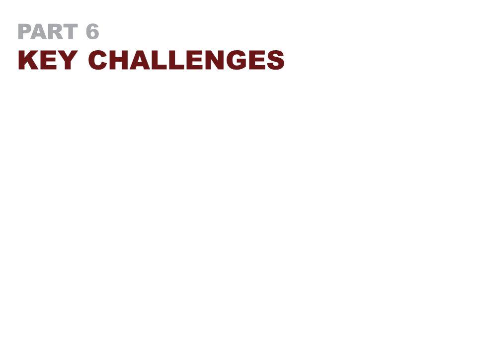 PART 6 KEY CHALLENGES